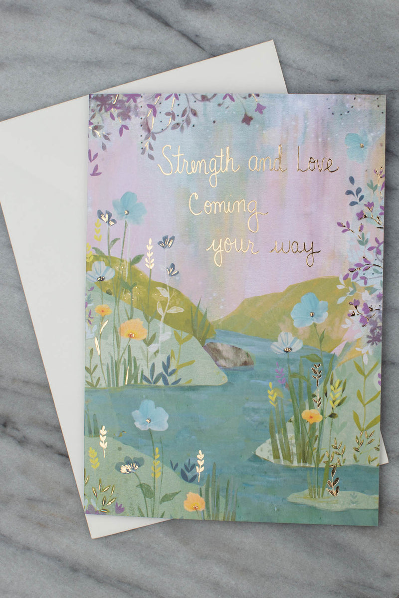 Strength And Love Coming Your Way Flowers And River Card