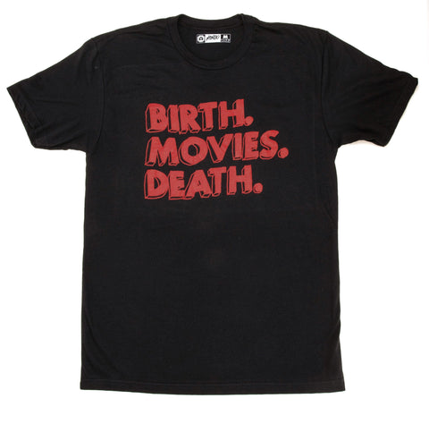 Birth.Movies.Death. T-Shirt