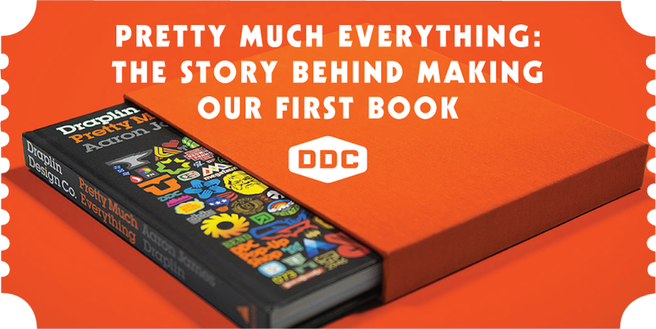 Pretty Much Everything: The Story Behind Making Our Very First Book