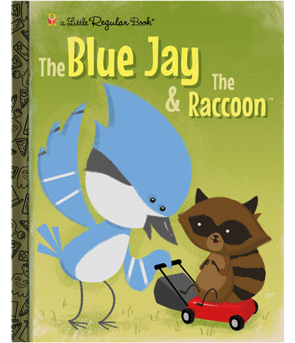 The Blue Jay n the Raccoon Joe Spiotto poster