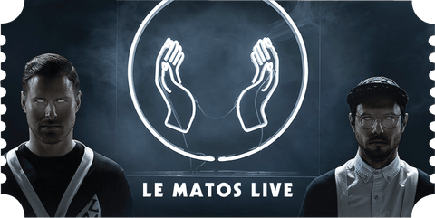 Le Matos Live - Admission Only