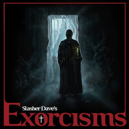 Exorcisms by Slasher Dave