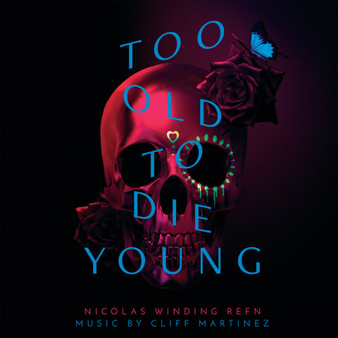 Too Old To Die Young - Original Soundtrack 2XLP (Pre-Order)