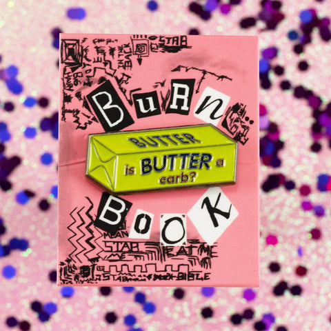 """Is Butter a Carb?"" Enamel Pin"