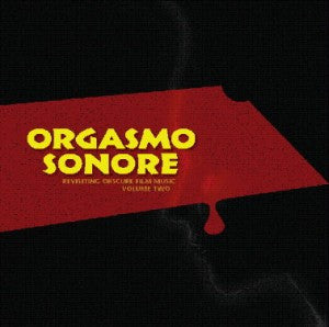 Orgasmo Sonore – Revisiting Obscure Film Music Vol. 2