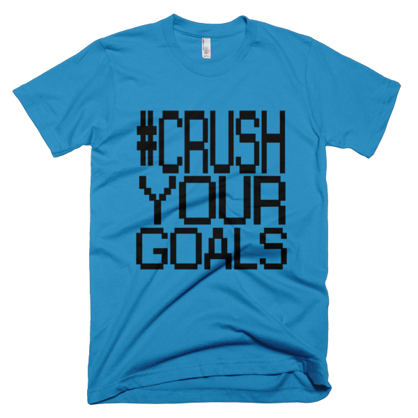 #CrushYourGoals Short Sleeve Tee