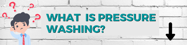 What is pressure washing