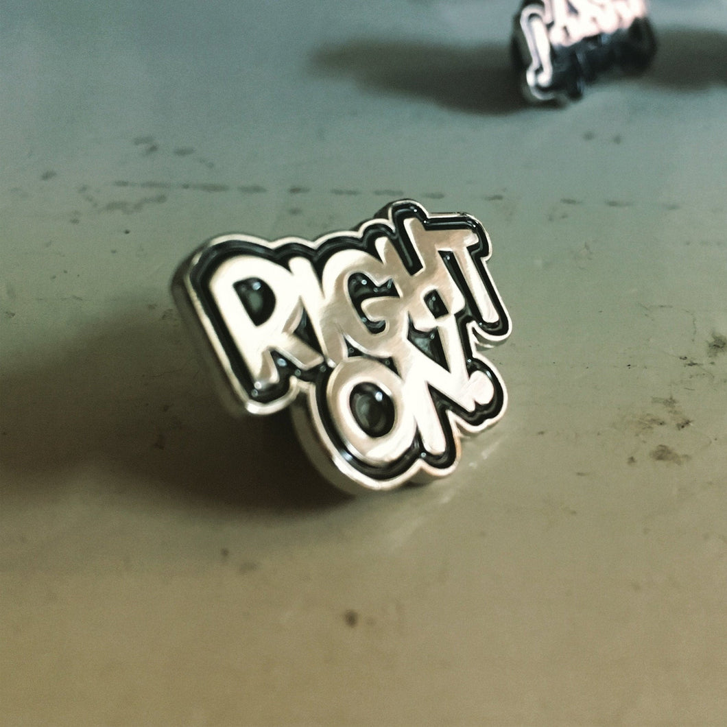 Right On lettering enamel pin