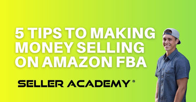 How to Make Money Selling On Amazon FBA 5 Tips For New Sellers