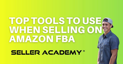 Top Tools to Use When Selling on Amazon FBA