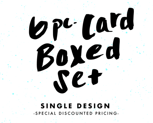 Boxed Set of 6 Cards- Single Design