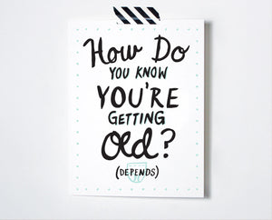 Depends Birthday Card