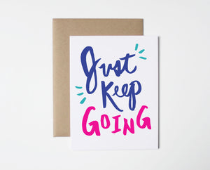 Just Keep Going Card