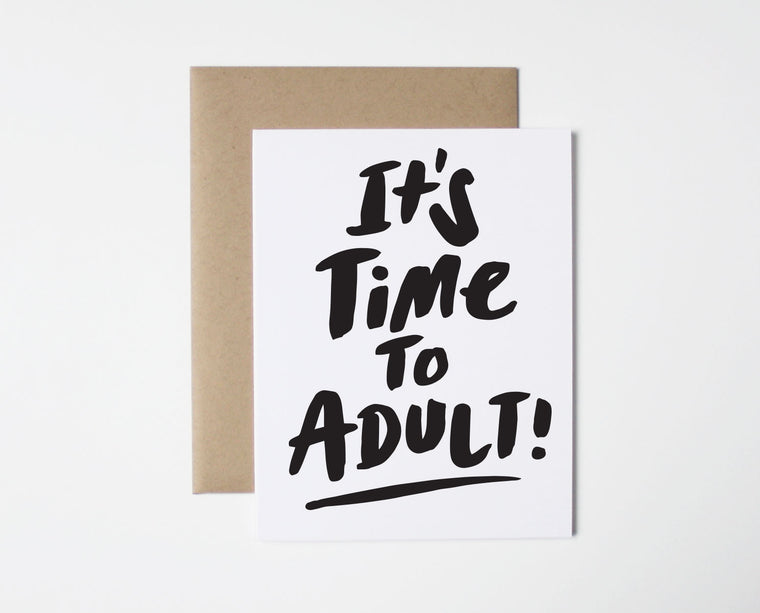 It's Time To Adult Card