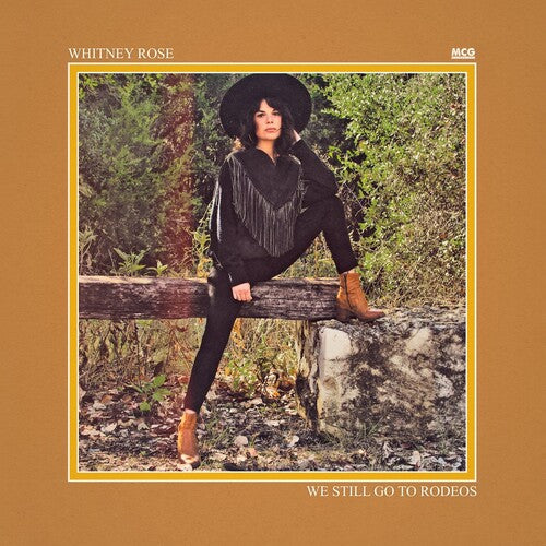 Whitney Rose - We Still Go To Rodeos - LP