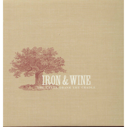 Iron & Wine - Creek Drank the Cradle - LP