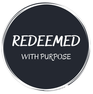Redeemed With Purpose