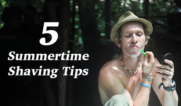 These 5 Summertime Shaving Tips Will Make You A Better Person