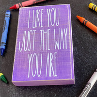 I Like You Just the Way You Are / Teacher Gift / Small Sign / Tiered Tray / Teacher Appreciation