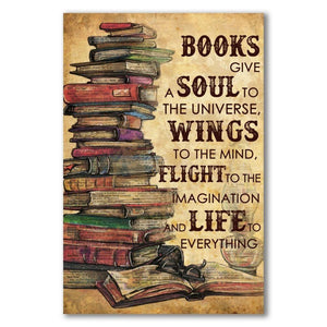 Books give a soul to the universe…