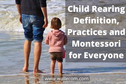 Child-Rearing-Definition-Practices-and-Montessori-for-Everyone