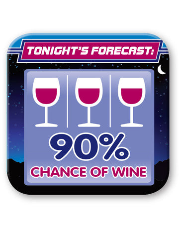 90% Chance of Wine - Coaster