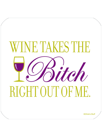 Wine Takes the Bitch - Coaster