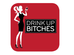 Drink Up Bitches - Coaster