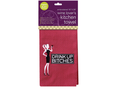 Drink Up Bitches - Kitchen Towel
