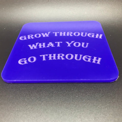 Grow through what you go through(many colours available)