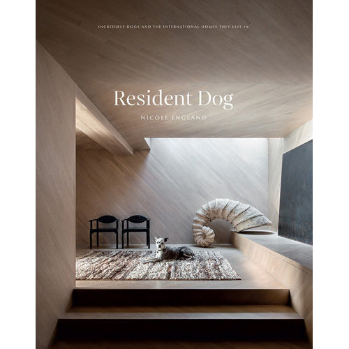 Resident Dog Book 2: Incredible Dogs and the International Homes They Live In