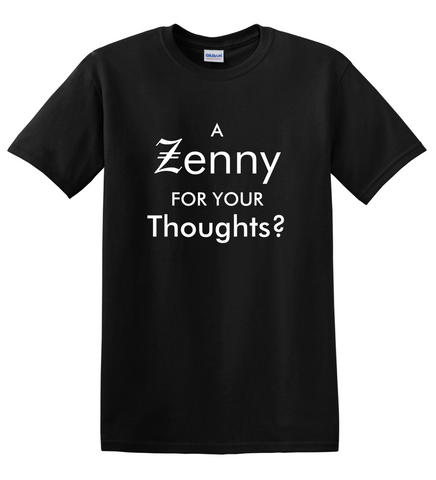 A Zenny for your Thoughts? Tee - Improshare Custom Tees