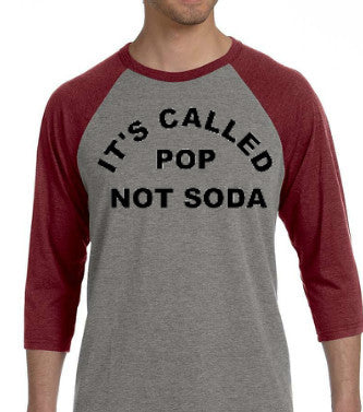It's Called Pop Not Soda T-shirt - Improshare Custom Tees
