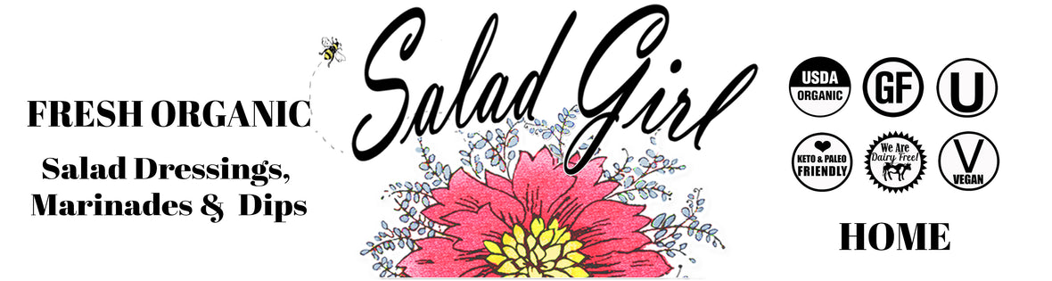 The Salad Girl Fresh Organic Salad Dressing Company