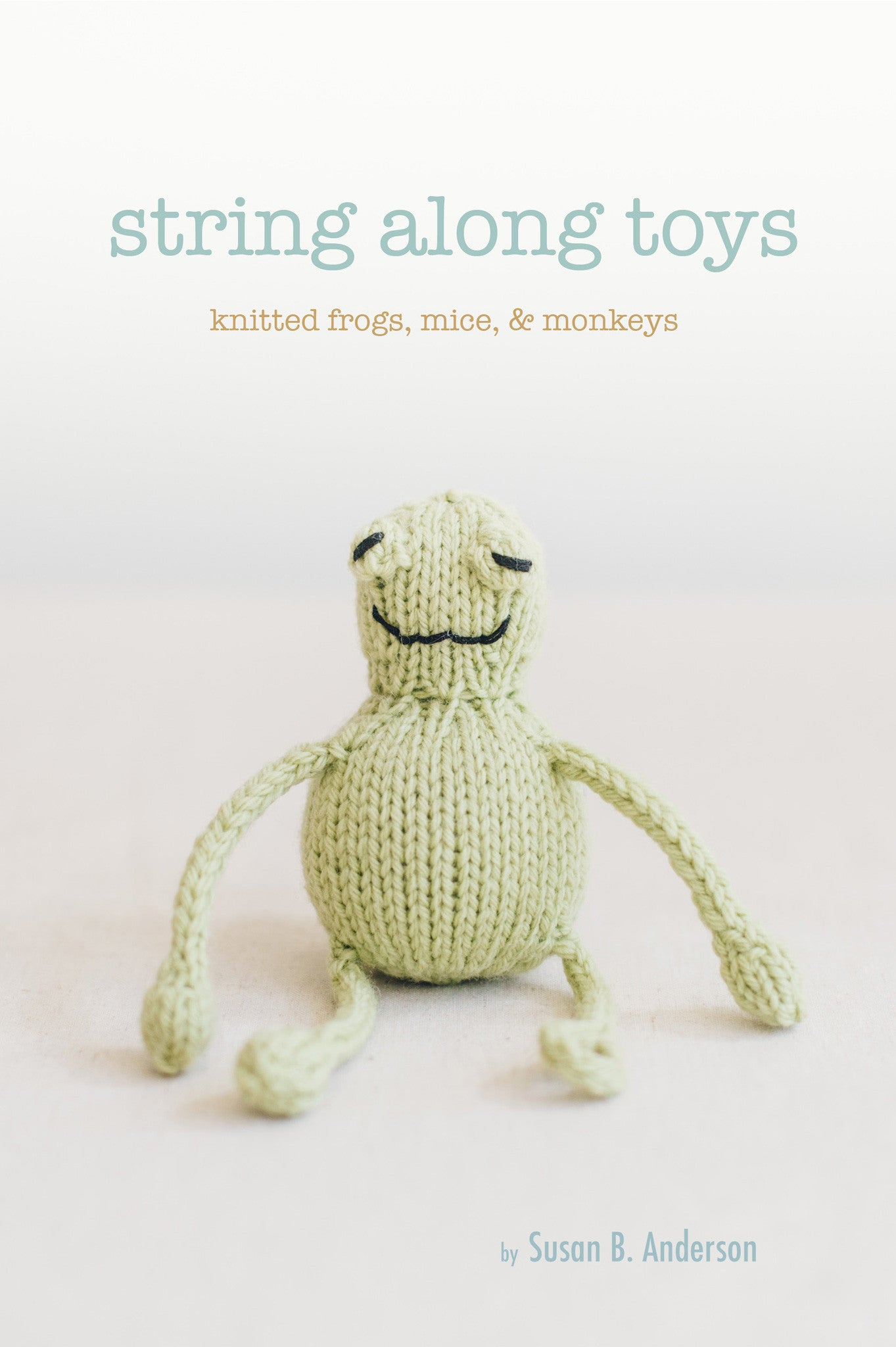 String Along Toys Knitting Collection Quince And Co