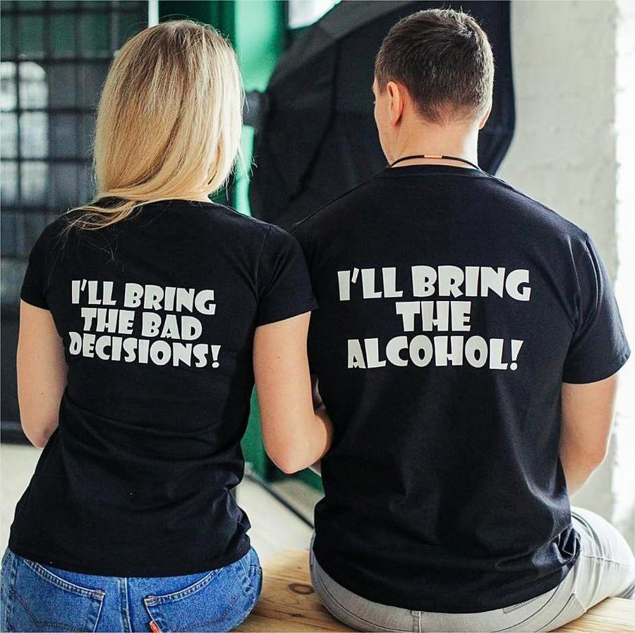 Couples Shirts - Bring Alcohol & Bad Decision Shirts