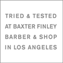 Tried & Tested At Baxter Finley Barber & Shop