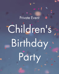 Private Event: Children's Birthday Party