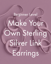 Beginner Metalsmithing Workshop: Make Your Own Sterling Silver Earrings