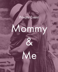 Private Event: Mommy & Me Party