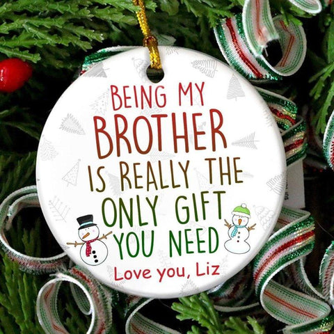 Being My Brother is the Gift Ornament