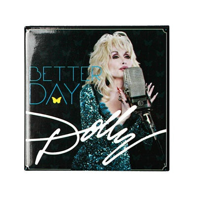 Dolly Pardon Better Day Magnet