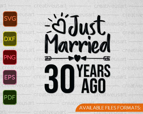 Just Married 30 Years Ago SVG PNG Cutting Printable Files