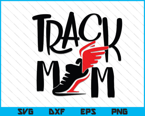 Track or Running Mom SVG PNG Cutting Printable Files