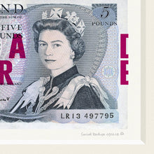 Load image into Gallery viewer, DADDY WAS A BANKROBBER - FRAMED £5 NOTE GICLÉE PRINT