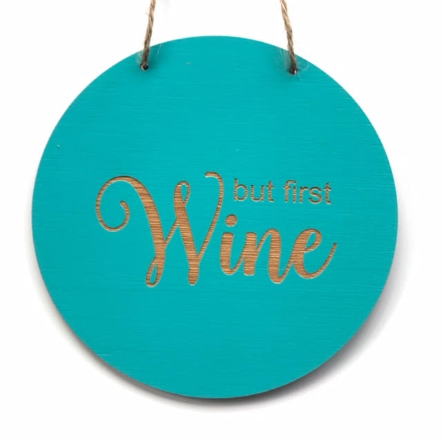 But first wine Wall Hanging