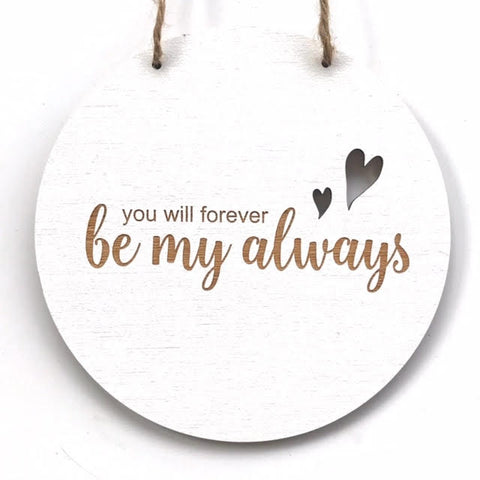 You will forever be my always Wall Hanging