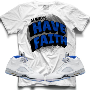 Always Have Faith (Stealth Retro 5's) T-Shirt - Sneaker Combos