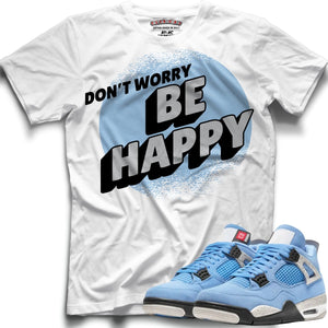 Be Happy (Retro 4 University Blue) T-Shirt - Sneaker Combos
