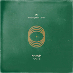 Kingsway Music Library Presents - nahum VOL. 1
